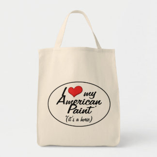 It's a Horse! I Love My American Paint Tote Bag