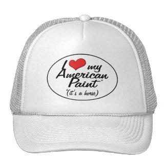 It's a Horse! I Love My American Paint Trucker Hats