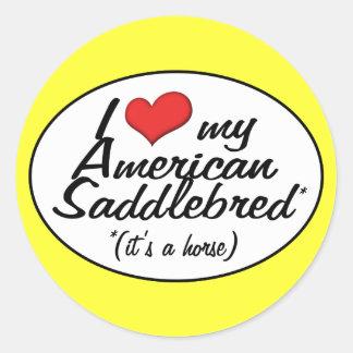 It's a Horse! I Love My American Saddlebred Classic Round Sticker