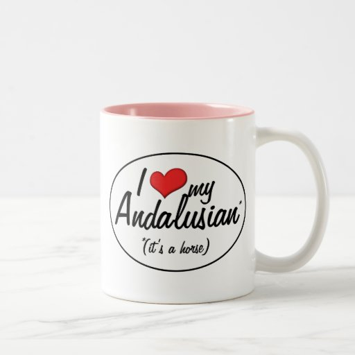It's a Horse! I Love My Andalusian Coffee Mugs
