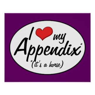 It's a Horse! I Love My Appendix Posters