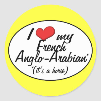It's a Horse! I Love My French Anglo-Arabian Round Stickers