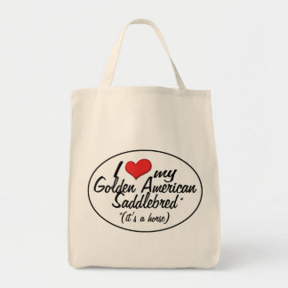 It's a Horse! I Love My Golden American Saddlebred Tote Bag