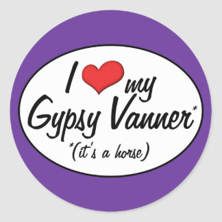 It's a Horse! I Love My Gypsy Vanner Round Stickers