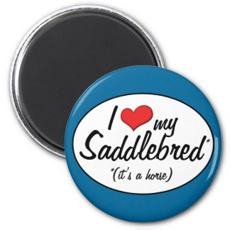 It's a Horse! I Love My Saddlebred 2 Inch Round Magnet