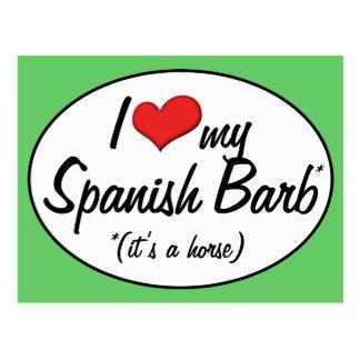 It's a Horse! I Love My Spanish Barb Postcard