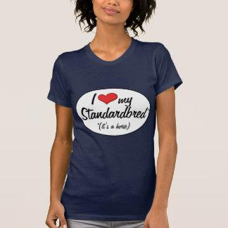 It's a Horse! I Love My Standardbred T-shirts