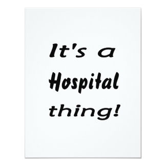 It's a hospital thing! invites