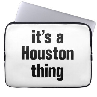 its a houston thing laptop sleeve