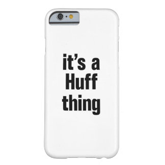 its a huff thing barely there iPhone 6 case