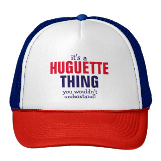 It's a Huguette thing you wouldn't understand Trucker Hat