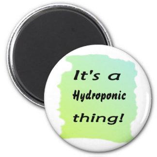 It's a hydroponic thing! fridge magnet