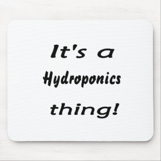 It's a hydroponics thing! mousepads