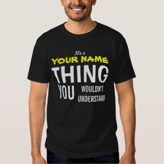IT'S A [insert name] THING T-Shirt