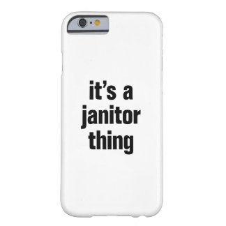 its a janitor thing barely there iPhone 6 case