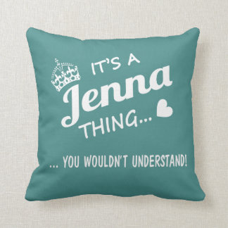 It's a Jenna thing! Throw Pillow