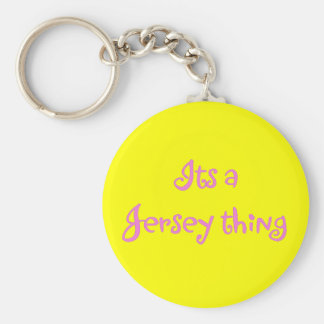 Its A Jersey Thing Keychain