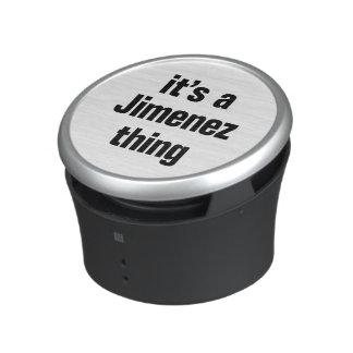 its a jimenez thing speaker