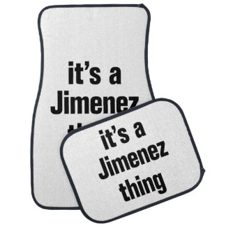 its a jimenez thing car mat