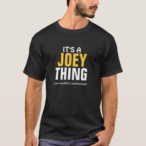 Its a Joey thing you wouldnt understand T_Shirt