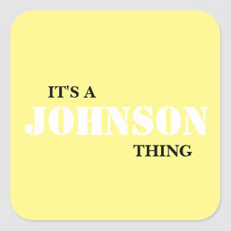 IT'S A JOHNSON THING SQUARE STICKER