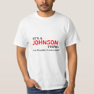It's A JOHNSON Thing ...You Wouldn't Understand! T-Shirt