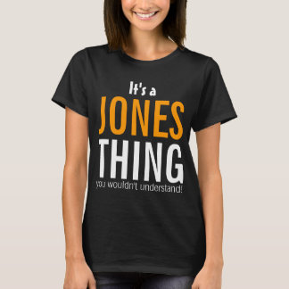 It's a Jones thing you wouldn't understand T-Shirt