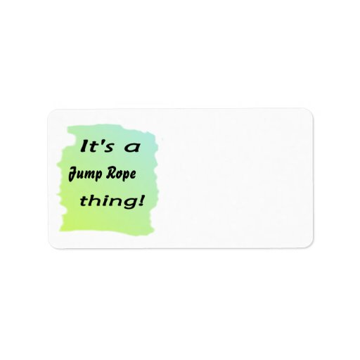 It's a jump rope thing! address label
