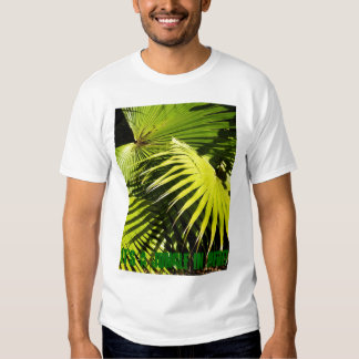 It's A Jungle In Here! Close up Palm Fronds T-shirt