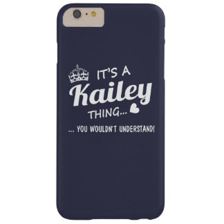 It's a Kailey thing Barely There iPhone 6 Plus Case