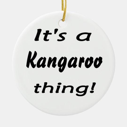 It's a kangaroo thing! ceramic ornament