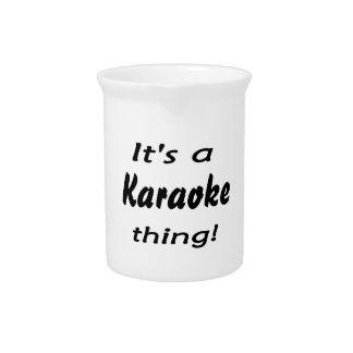 It's a karaoke thing! beverage pitcher