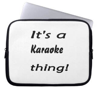 It's a karaoke thing! laptop computer sleeves