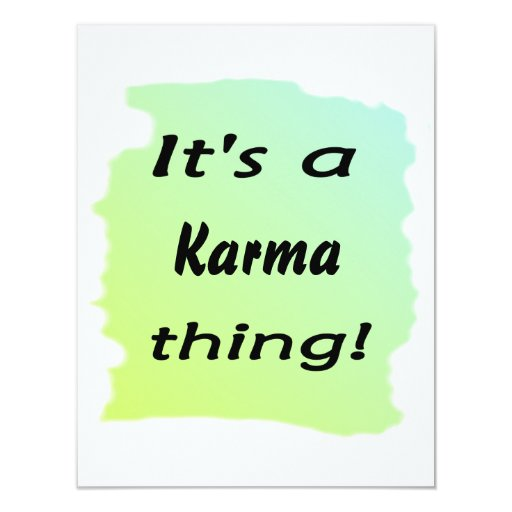 It's a karma thing! 4.25x5.5 paper invitation card