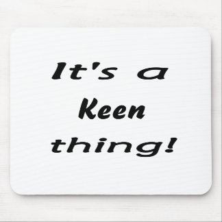 It's a keen thing mousepad