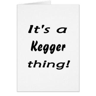 It's a kegger thing! card
