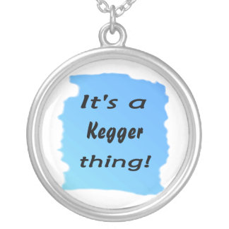 It's a kegger thing! round pendant necklace