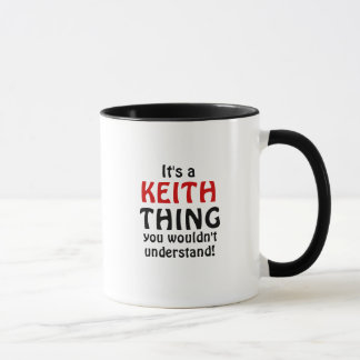 It's a Keith thing you wouldn't understand! Mug