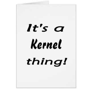 It's a kernel thing! greeting card