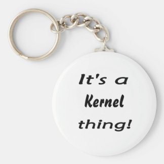 It's a kernel thing! keychains