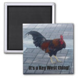 It's a Key West thing! 2 Inch Square Magnet