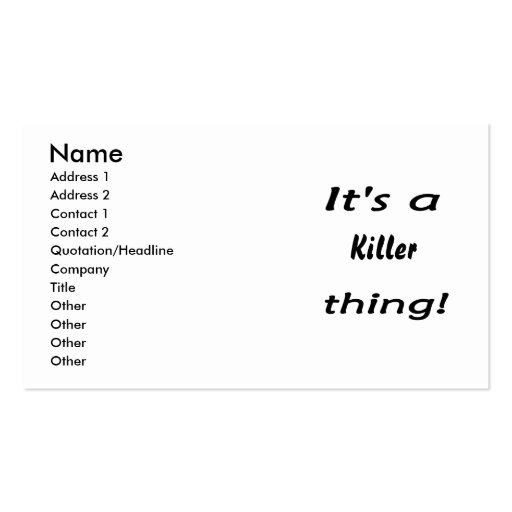 It's a killer thing! business card template