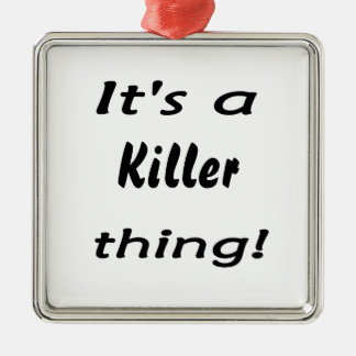 It's a killer thing! square metal christmas ornament
