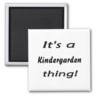 It's a kindergarden thing! refrigerator magnet