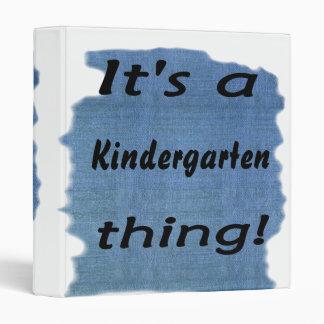 It's a kindergarten thing! 3 ring binder