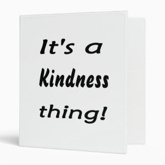 it's a kindness thing! binder
