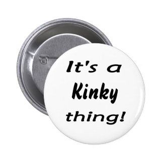 it's a kinky thing! pins