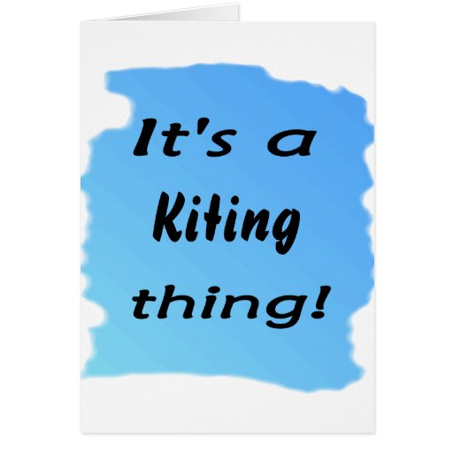 It's a kiting thing! greeting card