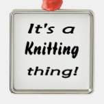 It's a knitting  thing! christmas tree ornament