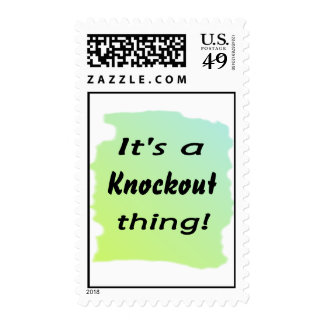 It's a knockout thing! postage